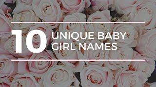 10 UNIQUE Baby Girl Names 2019