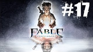 Fable Anniversary Walkthrough Part 17 Gameplay Lets Play Playthrough