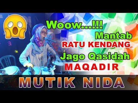 WOOOOOOOW MANTAB.. RATU KENDANG JAGO QASIDAH  - MAQADIR - MUTIK NIDA RATU KENDANG