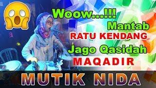 Wooooooow Mantab.. Ratu Kendang Jago Qasidah  - Maqadir - Mutik Nida Ratu Kendan