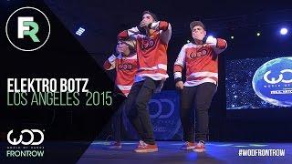 ElektroBotz | FRONTROW | World of Dance Los Angeles 2015 | #WODLA15
