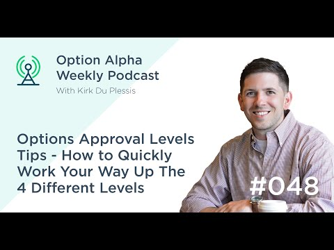 Options Approval Levels Tips – How to Quickly Work Your Way Up The 4 Different Levels - Show #048
