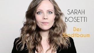 Sarah Bosetti – Der Stadtbaum