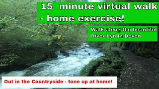 Scenic virtual hike exercise - 15 minutes from Lynmouth along the River Lyn.