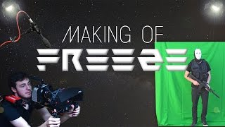 Freeze - Making Of