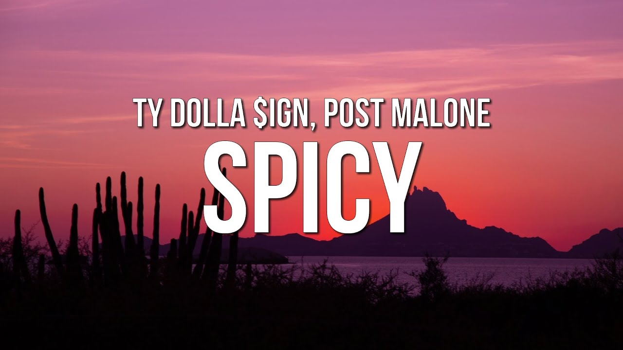 Download Ty Dolla $ign - Spicy (Lyrics) ft. Post Malone
