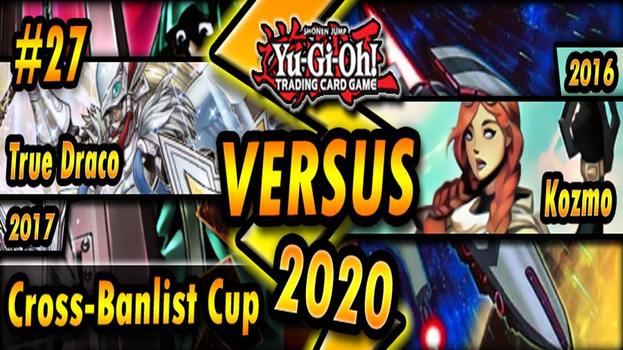 Download Masterpeace.dek (2017) vs. KOZMO (2016)   Cross-Banlist Cup 2020