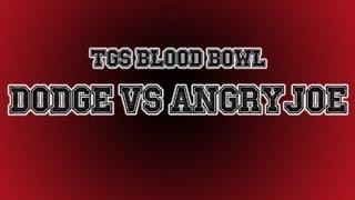 TGS Blood Bowl Tournament - Dodger Vs AngryJoe