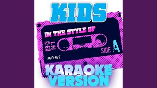 Kids (In the Style of Mgmt) (Karaoke Version)