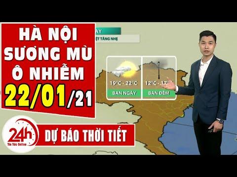 Dự báo thời tiết ngày 22 tháng 01 năm 2021 Dự báo thời tiết ngày mai và 3 ngày tớ.  có sương mù