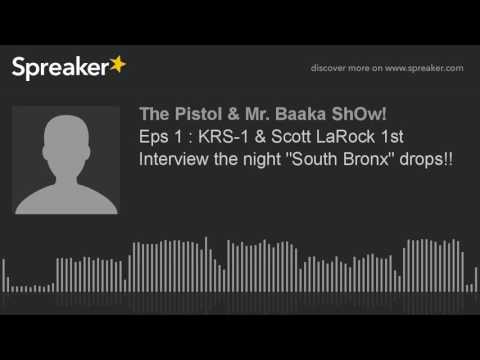 "Eps 1 : KRS-1 & Scott LaRock 1st Interview the night ""South Bronx"" drops!! (made with Spreaker)"
