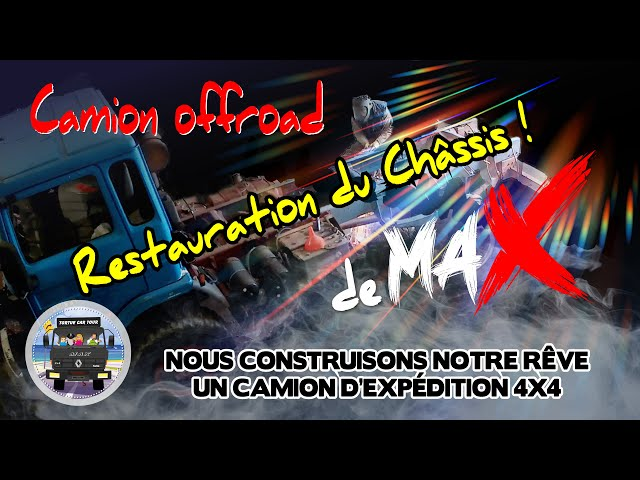 #84 - Construction camion 4x4 d'exploration / restauration du châssis d'un camion poids lourd