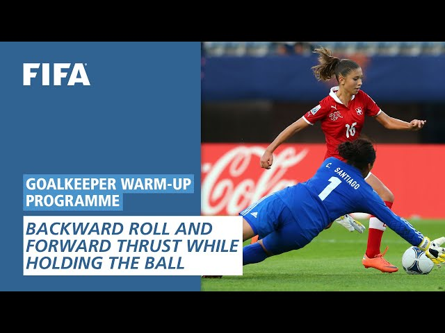 Backward roll and forward thrust while holding the ball [Goalkeeper Warm-Up Programme]