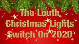 The Louth Christmas Lights Switch on 2020