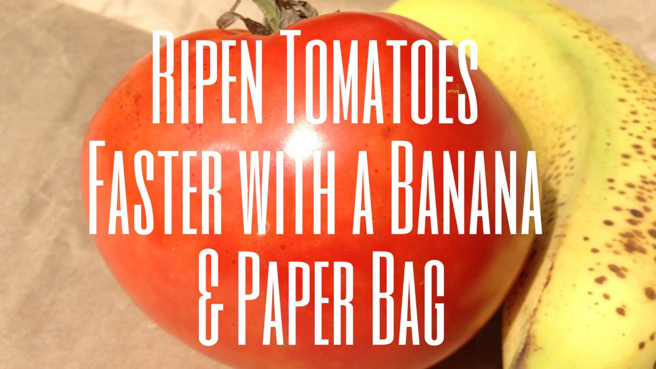 Ripen Tomatoes Faster With A Banana