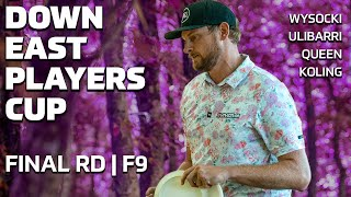 DOWN EAST PLAYERS CUP | FINAL, F9 | Wysocki, Ulibarri, Queen, Koling | DISC GOLF COVERAGE