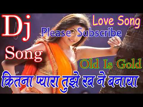 Kitna Pyara Tujhe Rab Ne Banaya Dj Song_ Raja Hindustani