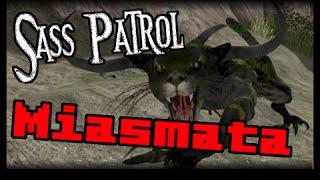 Sass Patrol: Miasmata [Part 1]