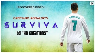 Cristiano Ronaldo - Surviva   by HB CREATIONS   Recovered Video   Madrid Machans