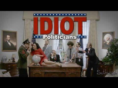 Idiot Politicians