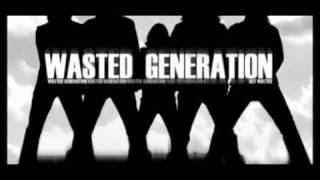Wasted Generation -Desperate hearts.mp4