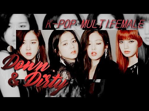 k-pop multifemale • down & dirty [COLLAB]