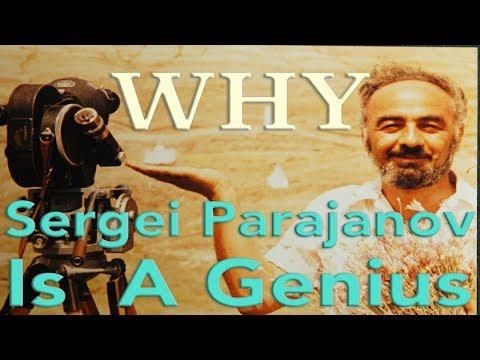 Why Sergei Parajanov Is A Genius