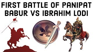 First Battle of Panipat बाबर vs इब्राहिम लोदी Beginning of Mughal Empire in India, Battle Series 16