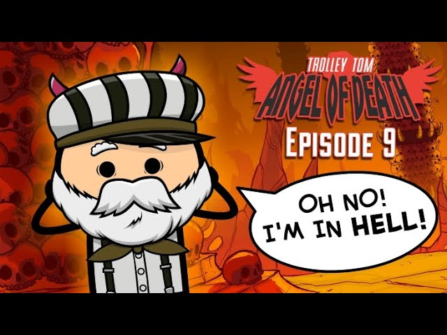 Trolley Tom: Angel of Death - Episode 9 - Featuring TRAM SAM