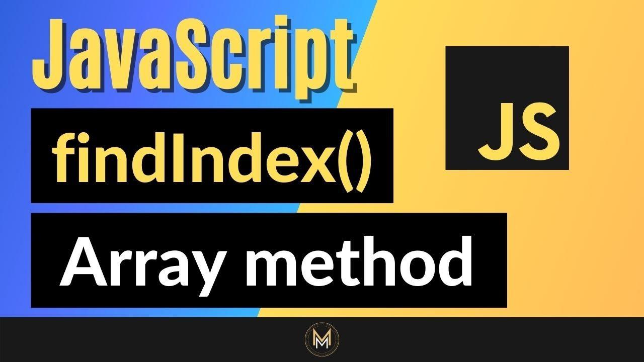 JavaScript FindIndex Method    Complete JS Array Methods Series