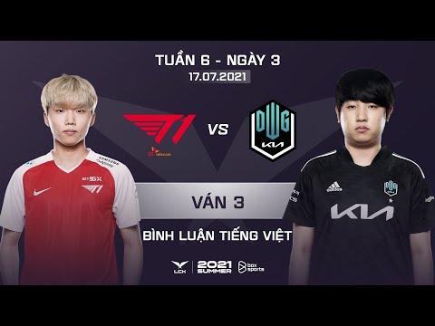 [17.07.2021] T1 vs DK - Ván 3 | Bình Luận Tiếng Việt | LCK Mùa Hè 2021