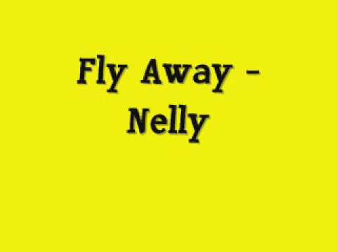Fly Away - Nelly [Lyrics]