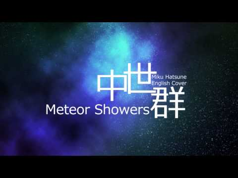 【VOCALOID COVER】 Meteor Showers / 流星群 Ft. Miku Hatsune