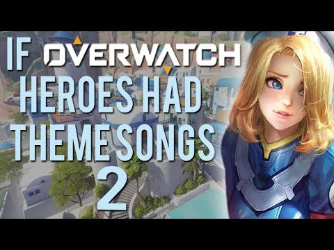 ✦ IF OVERWATCH CHARACTERS HAD THEME SONGS 2 ✦