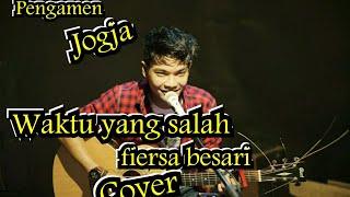 Download WAKTU YANG SALAH - FIERSA BESARI COVER PENGAMEN JOGJA TRI SUAKA