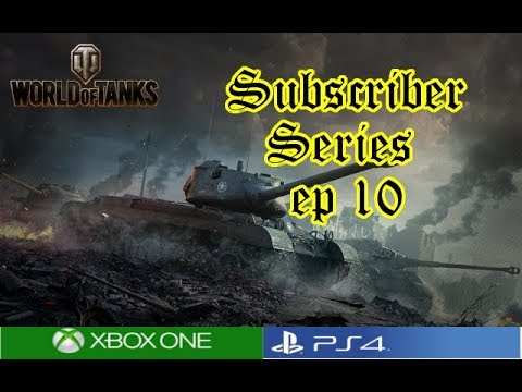World of Tanks - Subscriber Series Ep 10