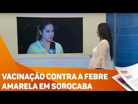 Vacinação contra a febre amarela em Sorocaba - TV SOROCABA/SBT