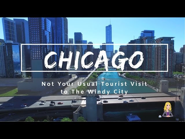 Chicago: Not Your Regular Tourist Visit to The Windy City