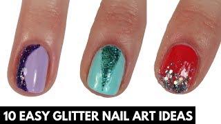 10 EASY Glitter Nail Art Ideas
