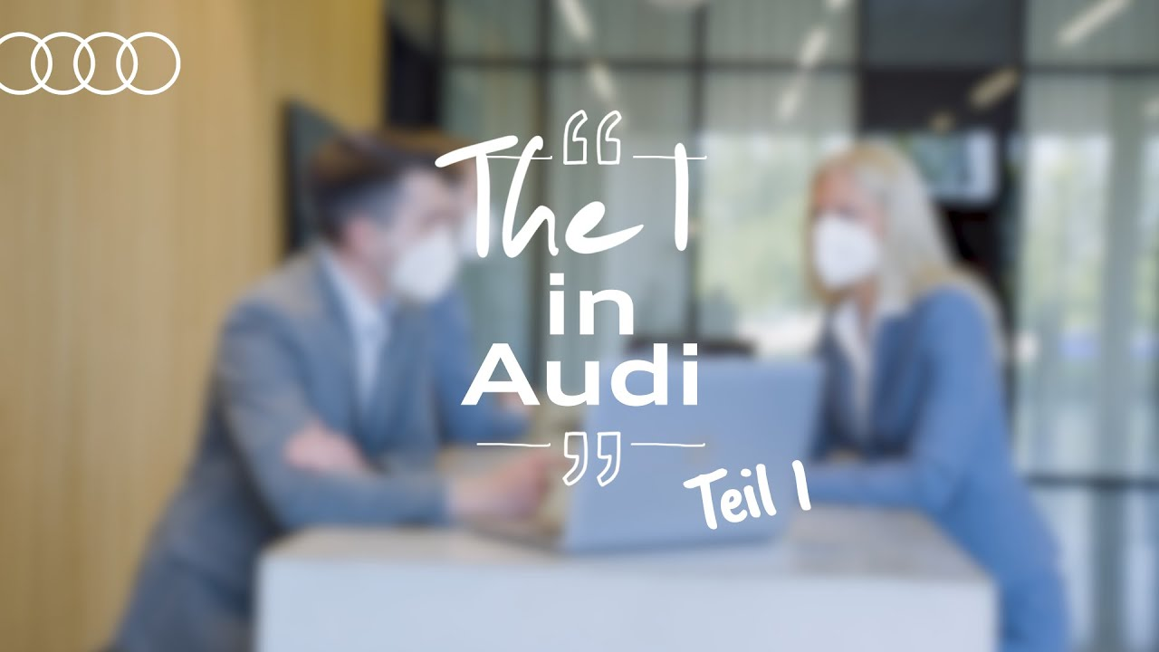 The I in Audi – Teil 1