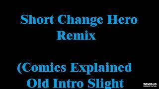 Short Change Hero Remix (Comics Explained Old Intro Slight Remake)