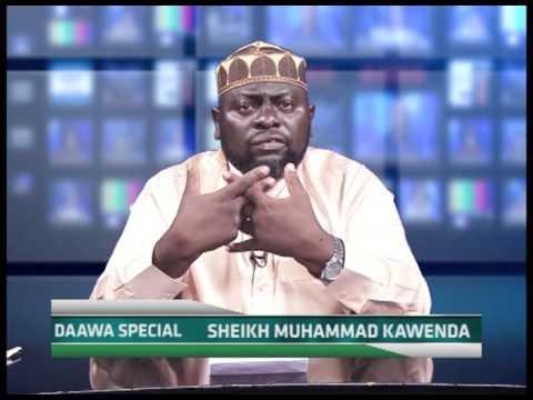 DAAWA SPECIAL WITH SHEIKH MUHAMMAD KAWENDA