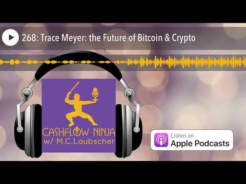 268: Trace Meyer: the Future of Bitcoin & Crypto