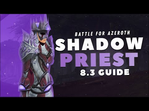 Shadow Priest GUIDE: Patch 8.3