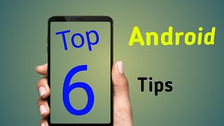 Top 6 Hidden Android Secrets,Tips and Tricks | Mobile Tips and Tricks 2019