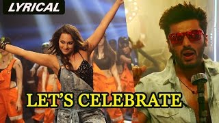 Let's Celebrate (Lyrical Full Song) | Tevar | Arjun Kapoor & Sonakshi Sinha