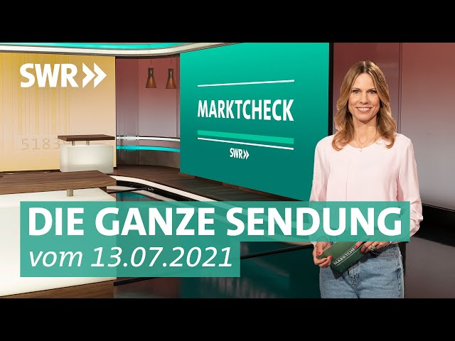 Sendung vom 13. Juli 2021 | Marktcheck SWR