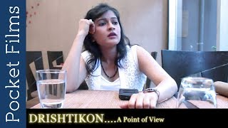 Short Film - Drishtikona - A Point Of View