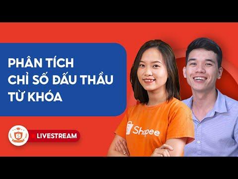 Phân Tích Chỉ Số Và Đấu Thầu Từ Khóa Shopee - Review Shop | Shopee Uni Livestream