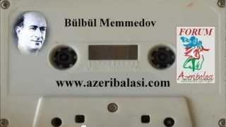 Bülbül Memedov - HesenGel   www.azeribalasi.com